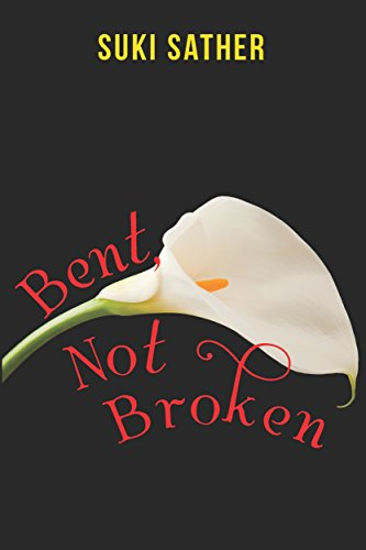 Cover of Bent, Not Broken